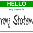 Name strong statement — Stock Photo