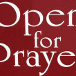 Open For Prayer Sign - Stock Photo