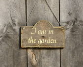 Signboard ; I'm in the garden — Stock Photo