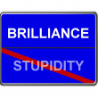 Motivation Sign Brillance Stupidity — Stock Photo