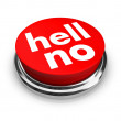 Hell No - Red Button — Stock Photo