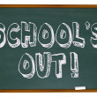 School&#039;s Out - Written on Chalkboard - Stock Photo