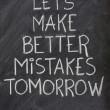 Stock Photo: Let's make better mistakes tomorrow