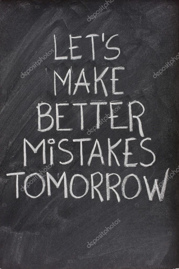 Let's make better mistakes tomorrow text handwritten with white chalk on blackboard — Stock Photo #2061683