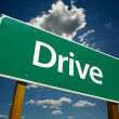Drive Green Road Sign — Stock Photo