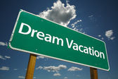 Dream Vacation Green Road Sign — Stock Photo