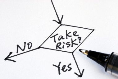 Determine to take the risk or not