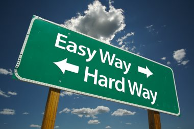 Easy Way, Hard Way Green Road Sign