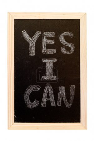 "Blackboard written ""yes,I can"""