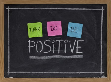Photo for Think, do, be positive - positivity concept, color sticky notes, white chalk drawing and handwriting on blackboard - Royalty Free Image